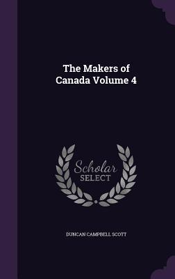 The Makers of Canada Volume 4