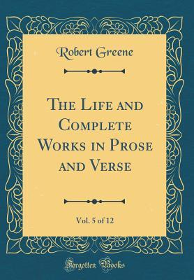 The Life and Complete Works in Prose and Verse, Vol. 5 of 12 (Classic Reprint)