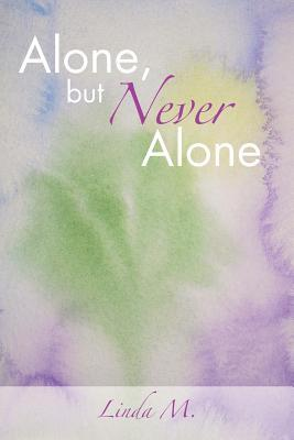 Alone, But Never Alone