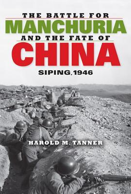 The Battle for Manchuria and the Fate of China