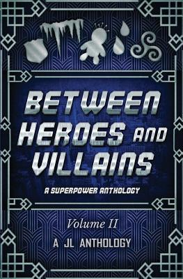 Between Heroes and Villains