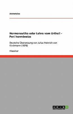 Hermeneutika oder Lehre vom Urtheil - Peri hermêneias