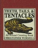 Teeth, Tails and Tentacles