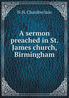 A Sermon Preached in St. James Church, Birmingham
