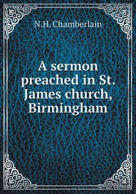 A Sermon Preached in St. James Church, Birmingham