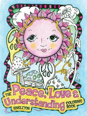 The Peace, Love and Understanding Coloring Book