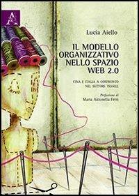 Il modello organizzativo nello spazio web 2.0. Cina e Italia a confronto nel settore tessile