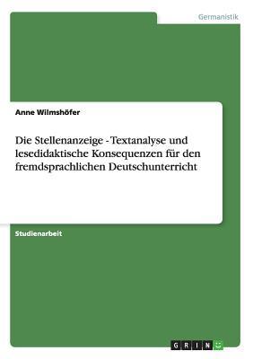 Die Stellenanzeige - Textanalyse und lesedidaktische Konsequenzen für den fremdsprachlichen Deutschunterricht