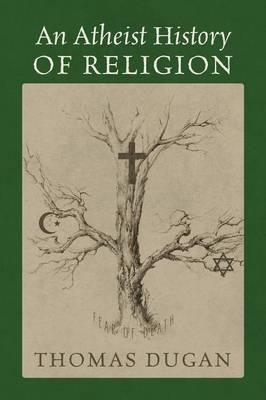An Atheist History of Religion