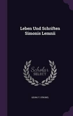 Leben Und Schriften Simonis Lemnii