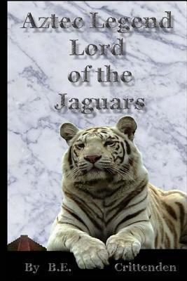 Aztec Legend Lord of the Jaguars