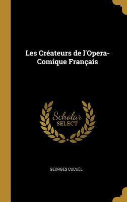 Les Créateurs de l'Opera-Comique Français