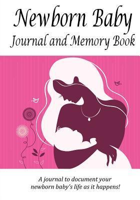 Newborn Baby Journal and Memory Book