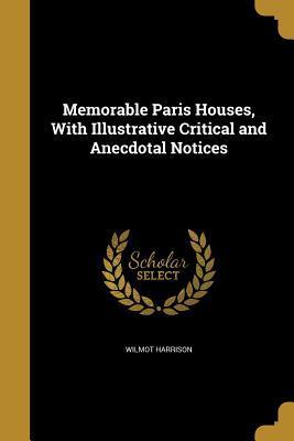 MEMORABLE PARIS HOUSES W/ILLUS