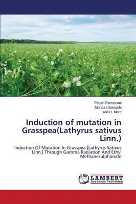 Induction of mutation in Grasspea(Lathyrus sativus Linn.)