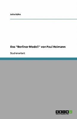 Das Berliner Modell von Paul Heimann