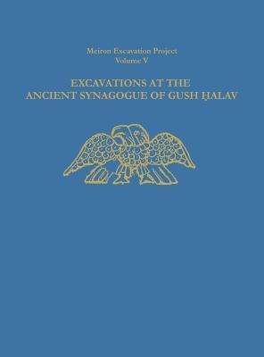 Excavations at the Ancient Synagogue of Gush Halav