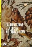 L'alimentazione e la cucina nell'antica Roma