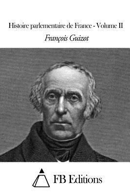 Histoire Parlementaire De France