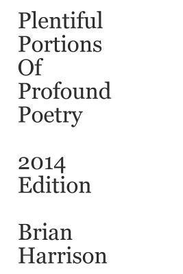 Plentiful Portions of Profound Poetry
