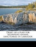 Draft of a Plan for Beginning Animal Sanctuaries in Labrador