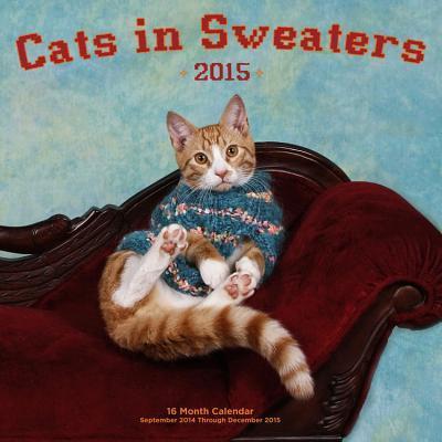 Cats in Sweaters 2015 Calendar