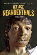 Ice Age Neanderthals