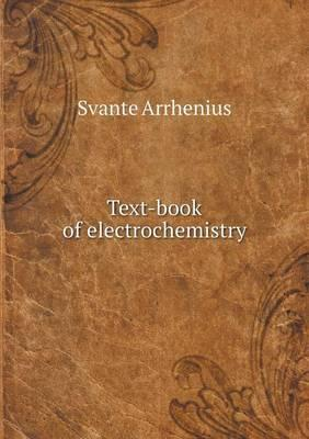 Text-Book of Electrochemistry