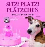 Sitz, platz, Plätzchen- Backen für den Hund