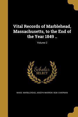 VITAL RECORDS OF MARBLEHEAD MA