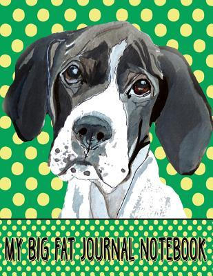 My Big Fat Journal Notebook For Dog Lovers English Pointer
