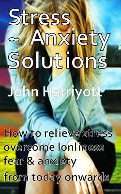 Stress Anxiety Solutions