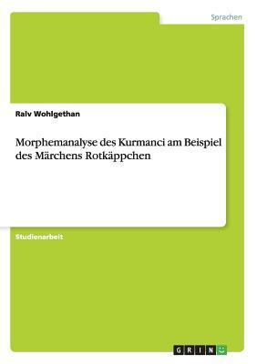 Morphemanalyse des Kurmanci am Beispiel des Märchens Rotkäppchen