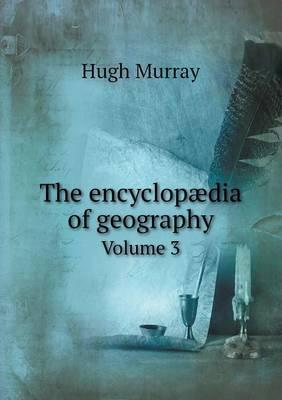 The Encyclopaedia of Geography Volume 3