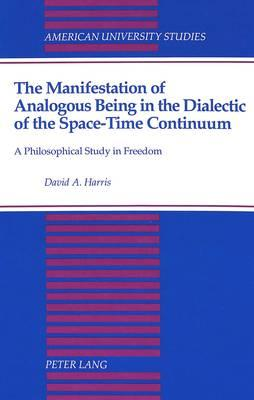 The Manifestation of Analogous Being in the Dialectic of the Space-Time Continuum