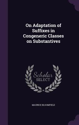 On Adaptation of Suffixes in Congeneric Classes on Substantives