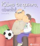 ¡Cómo te quiero abuelo!