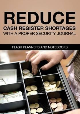 Reduce Cash Register Shortages with a Proper Security Journal