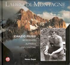 Ignazio Piussi ladro di montagne. Ignazio Piussi montanaro alpinista esploratore
