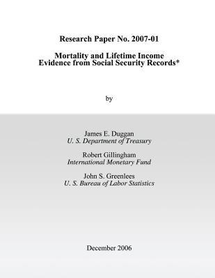 Research Paper No. 2007-01 Mortality and Lifetime Income Evidence from Social Security Records