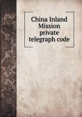 China Inland Mission Private Telegraph Code