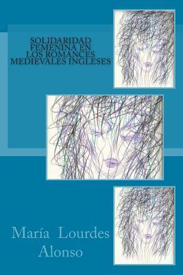 Solidaridad Femenina En Los Romances Medievales Ingleses