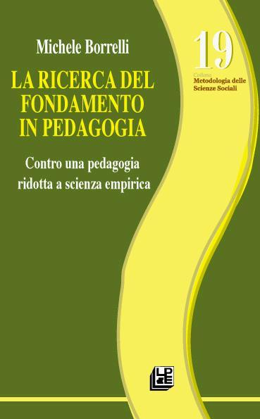 La ricerca del fondamento in pedagogia