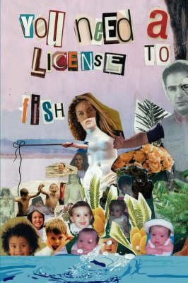 You Need a License to Fish