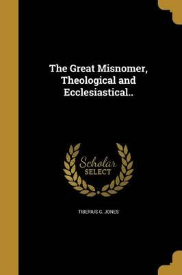 GRT MISNOMER THEOLOGICAL & ECC