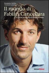 Il mondo di Fabian Cancellara. La storia di un ciclista professionista