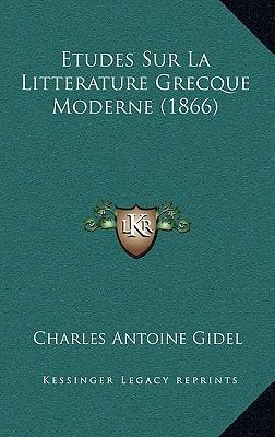 Etudes Sur La Litterature Grecque Moderne (1866)