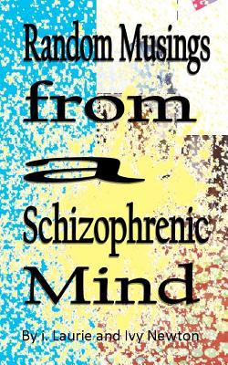 Random Musings from a Schizophrenic Mind