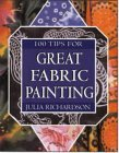 100 Tips for Great Fabric Painting