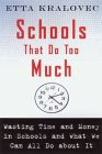 Schools That Do Too Much